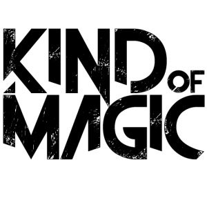 KIND of MAGIC