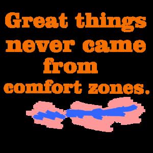 Große Dinge ergeben sich nicht durch Herumsitzen.