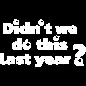 Haben wir das letztes Jahr nicht weiß