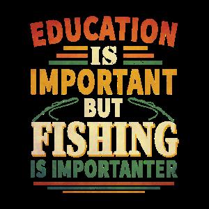 Bildung ist wichtig, aber Angeln ist wichtiger