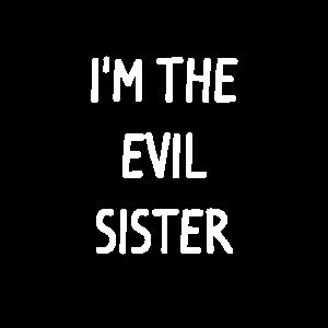 Ich bin die böse Schwester: lustiges Familien-T-Shirt