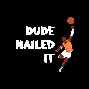 Dude Nailed It 3 Basketball Basketballspieler