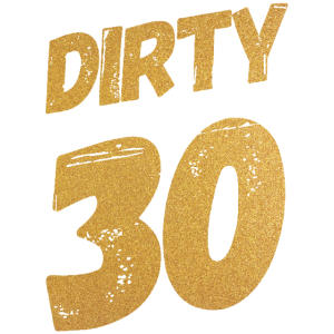 Dirty 30 30. Geburtstag