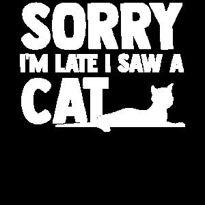 Cat Funny - Sorry I´m Late i Saw A Car