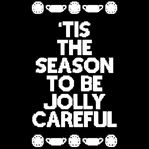 Es ist die Jahreszeit, um vorsichtig zu sein