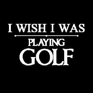 Ich wünschte ich würde Golf spielen