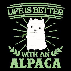 Life Is Better With An Alpaca - Alpaka Lama Spruch