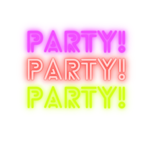 PARTY! PARTY! PARTY!