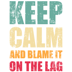 Call gaming friend is duty keep calm and blame lag
