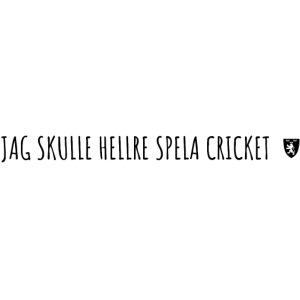 Jag Skulle Hellre Spela Cricket