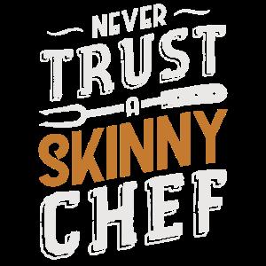 Never trust a skinny chef Design für einen