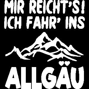 Allgäu Urlaub Wandern Berge Spruch MIR REICHT'S