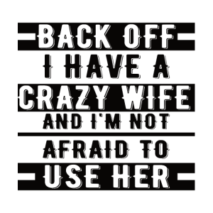Crazy Wife Husband Gift Funny Anniversary Sarcasm