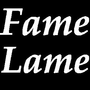 Fame Lame