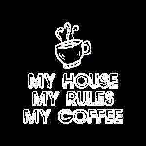 My House My Rules My Coffee