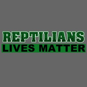 Reptilians lives matter