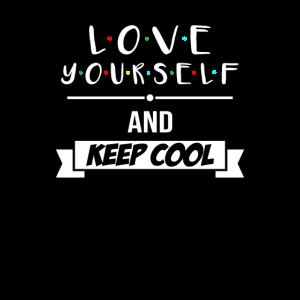 Liebe dich selbst und bleib cool