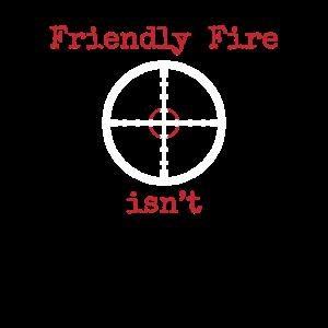 Freundliches Feuer ist nicht