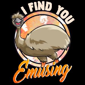 Süß & lustig Ich finde dich amüsant amüsant Emu Wortspiel
