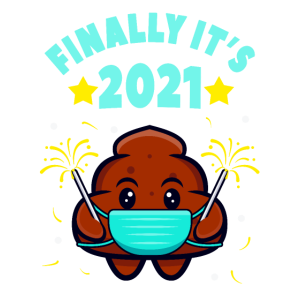 Endlich ist es 2021 lustige Neujahr Kacke Maske