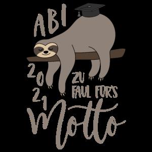 Abi 2021 Faultier Zu faul fürs Motto Spruch Abitur