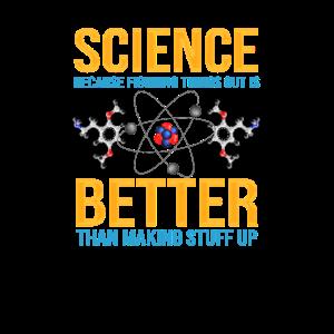 Wissenschaft, weil das Herausfinden von Dingen Geschenke für