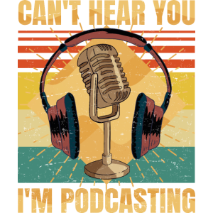 Funny Podcast - Can't Hear You I'm Podcasting -