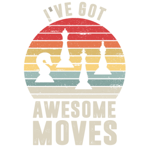 I've Got Awesome Moves Chess Grandmaster Board Gam