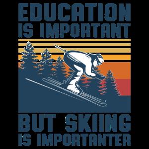 Bildung ist wichtig, aber Skifahren ist wichtiger