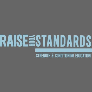 RAISE YOUR STANDARDS -SCE