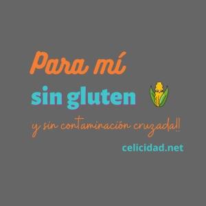 Para mí sin gluten y sin contaminación cruzada!!