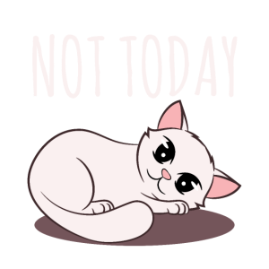 Cat Lover - Sarcastic Funny Animal Not Today