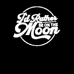 Ich wäre lieber auf dem Mond Reisender Mondreise