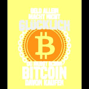 Geld allein macht nicht glücklich - Bitcoin