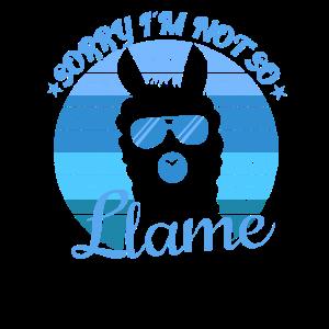 Sorry Im i am not so lame llame Lama Alpaka Retro