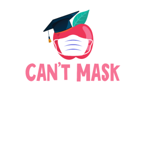 Can't Mask The Love Of Teaching