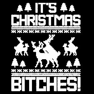 Its Christmas Bitches Witzig Rentier Ugly Christma