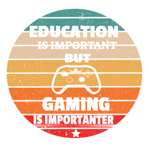 Education is Important But Gaming is Importanter