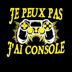 Je peux pas j'ai console - geek,gamer