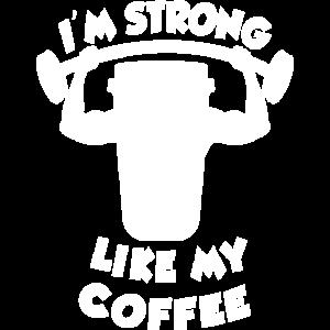 i am strong like my coffee stark kaffee fitness