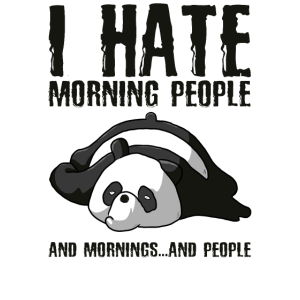 Panda - i hate morning people - Morgenmuffel