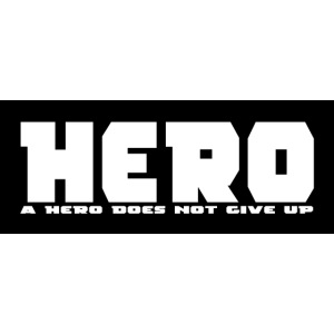 A hero does not give up