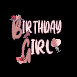 Birthday Girl Geburtstag Geschenk Mädchen