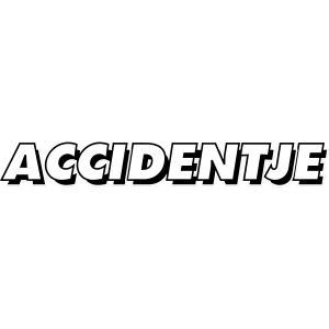 accidentje - ongelukje