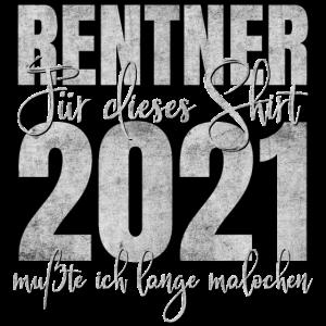 Rentner 2021 Rente Für dieses Shirt lange malochen