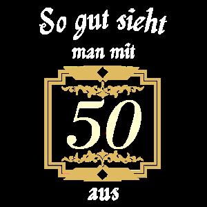 50. Geburtstag So gut sieht man mit 50 aus.