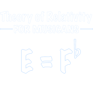 Theory of Relativity for Musicans