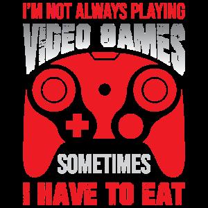 Ich spiele nicht immer Videospiele Lustige Spiele