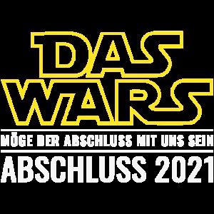 Abschluss 2021 Das Wars Abschluss mit uns