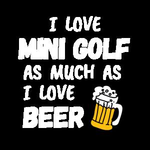 Ich liebe Minigolf genauso wie Bier